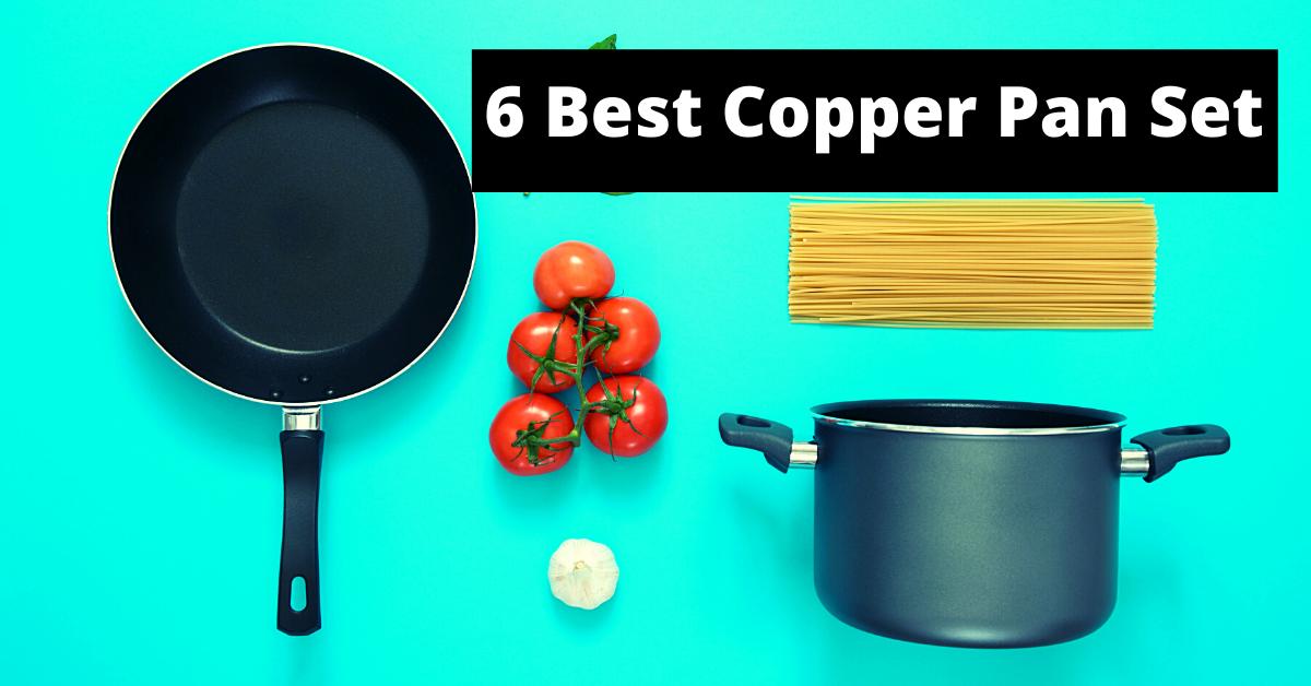 6 Best Copper Pan Set