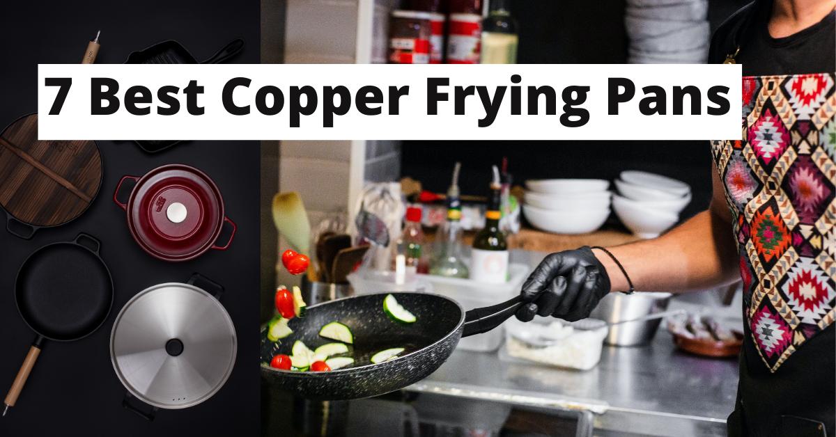 7 Best Copper Frying Pans