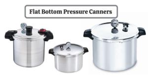 Flat Bottom Pressure Canners