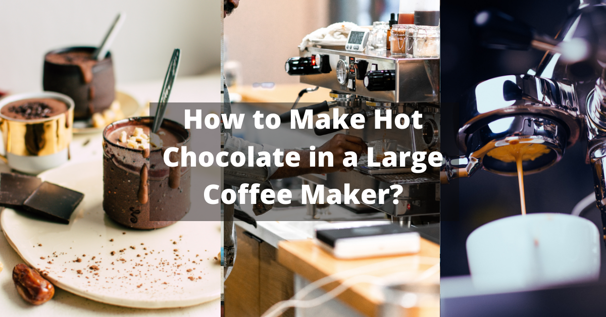 How to Make Hot Chocolate in a Large Coffee Maker
