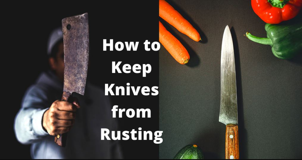 How to Keep Knives from Rusting