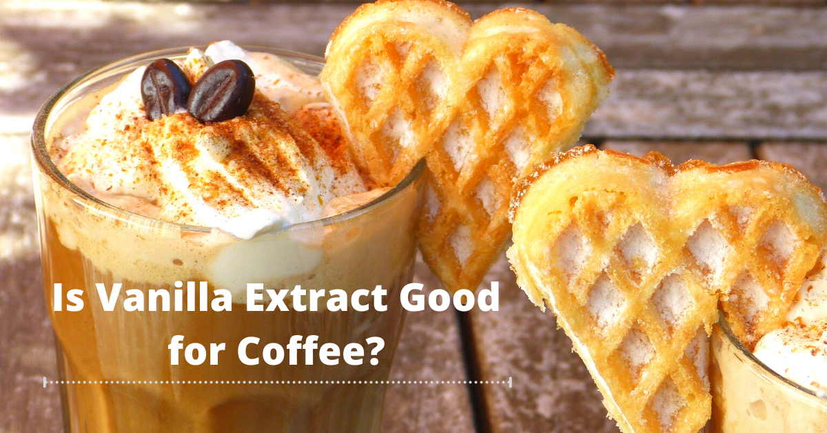 Is Vanilla Extract Good for Coffee
